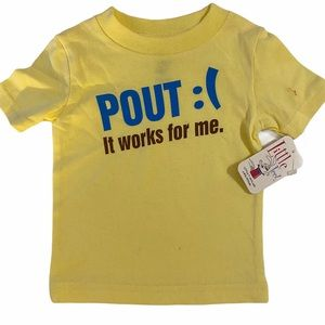 Pout It Works For me :( Graphic T-Shirt 6mo